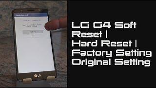 LG G4 Hard Reset   Factory Setting   Original Setting   Soft Reset