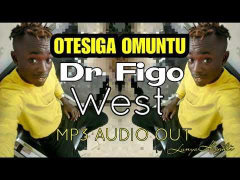 OTESIGA OMUNTU BY DR FIGO WEST