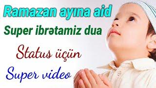 Ramazan ayına aid - Super ibrətamiz dua 2 (Sutatus üçün)
