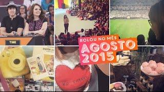 Vlog agosto/2015 (evento Instax, Legendários, palestra, jogo do Corinthians...) • Karol Pinheiro