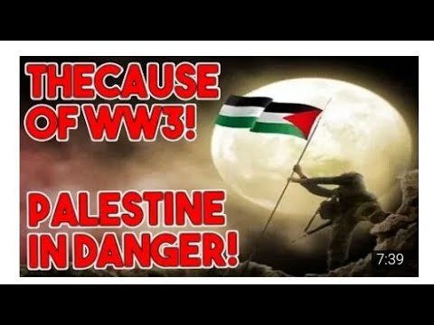 Threat Of World War 3/Palestine and Israel Conflict