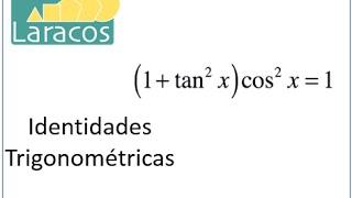 Identidades Trigonométricas [1+tan^2(x)]cos^2(x)=1