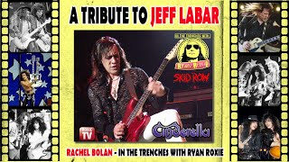A Tribute to Jeff LaBar - Rachel Bolan In The Trenches
