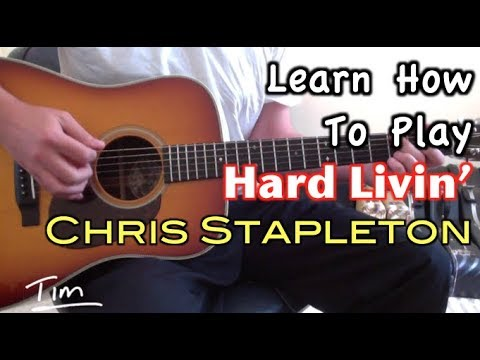 Chris Stapleton Hard Livin Guitar Lesson Chords And Tutorial