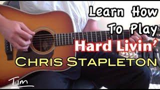 Chris Stapleton Hard Livin' Guitar Lesson, Chords, and Tutorial