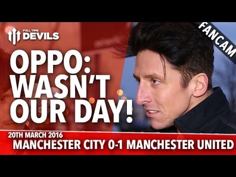 OPPO: Wasn't Our Day! | Manchester City 0-1 Manchester United | FANCAM