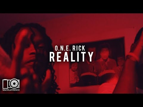 Reality - O.N.E Rick (Prod. By JuanMiguelBeats)(Official Music Video) Shot By Mack Lawrence Films