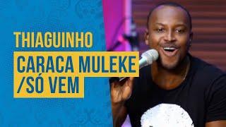 FM O Dia - Thiaguinho - Caraca Muleke / Só Vem