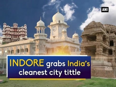 Indore Grabs India's Cleanest City Tittle - ANI News