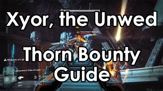 Destiny: Thorn Bounty Guide - How to Kill Xyor the Unwed