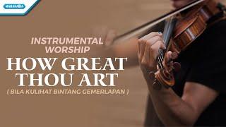 Download Instrumental Worship - Violin - How Great Thou Art (Bila Kulihat Bintang Gemerlapan) - Henry Lamiri