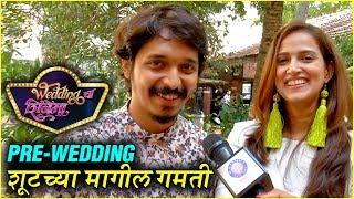 Wedding Cha Shinema | Pre Wedding शूटच्या मागील गमती | Upcoming Marathi Movie 2019 | Rucha Inamdar