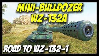 ► WZ-132A, MINI-BULLDOZER - GRIND TO THE WZ-132-1 - World of Tanks WZ-132A Gameplay