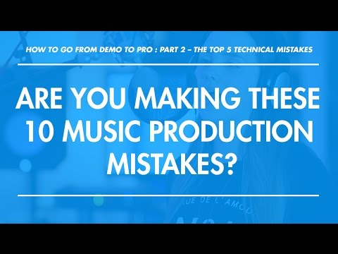 The Top 5 Technical Mistakes Holding Back Your Music