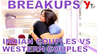 HOW COUPLES BREAKUP - INDIAN VS WESTERN - DAILY BAKAR - S01E01