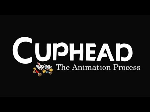 Cuphead  The animation process