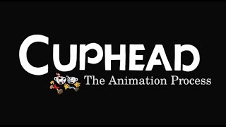 Cuphead - The animation process thumbnail