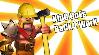 Clash of clans - KiNg GoEs BacK 2 WoRk