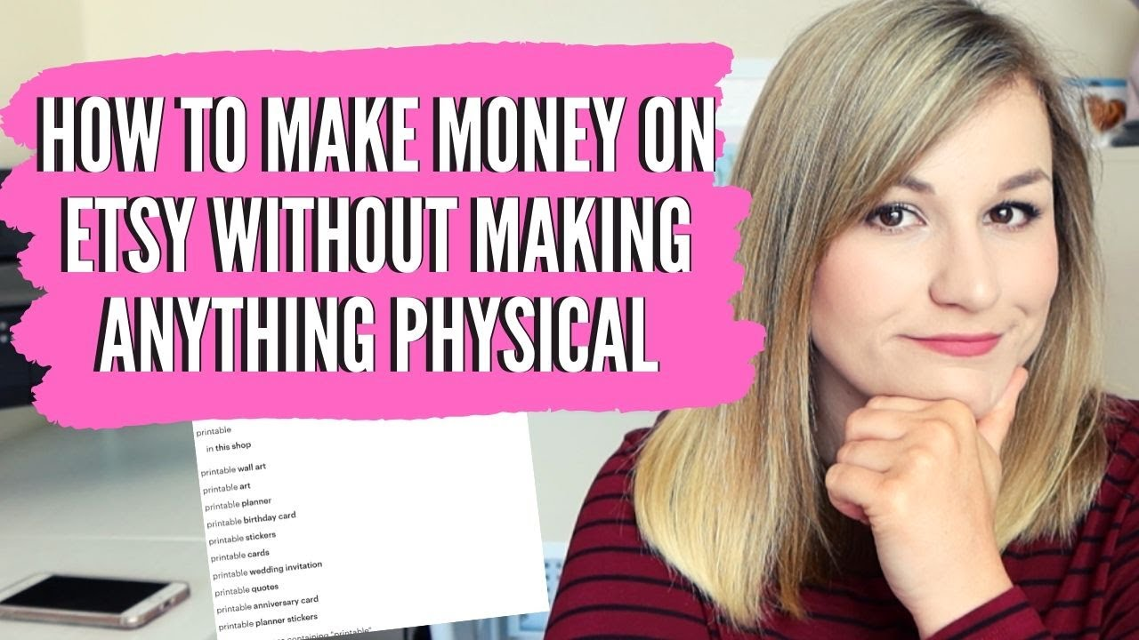 HOW TO MAKE MONEY ON ETSY WITHOUT MAKING ANYTHING // SELL DIGITAL PRODUCTS ON ETSY IN 2020