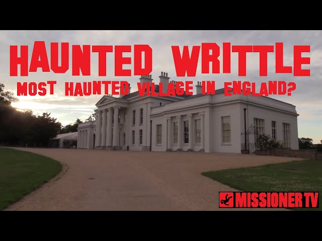 Haunted Writtle - Contender For The Most Haunted Village In England?