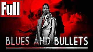 Blues and Bullets Episode 1 Full Game Walkthrough No Commentary Gameplay Lets Play