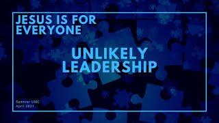 Jesus Is for Everyone: Unlikely Leadership