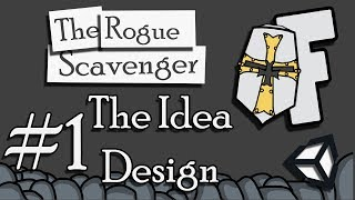 The Rogue Scavenger | The Idea Design | Dev Log #1