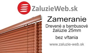 Zameranie drevených a bambusových žalúzií 25mm bez vŕtania - ZaluzieWeb.sk