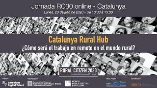 """Jornada Catalunya Rural Hub """"¿Cómo será el trabajo en remoto en el mundo rural?"""""""