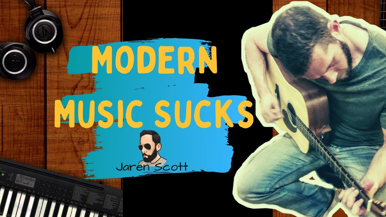 The Truth About Why Modern Music Sucks Alot Top 2020 Music Youtube