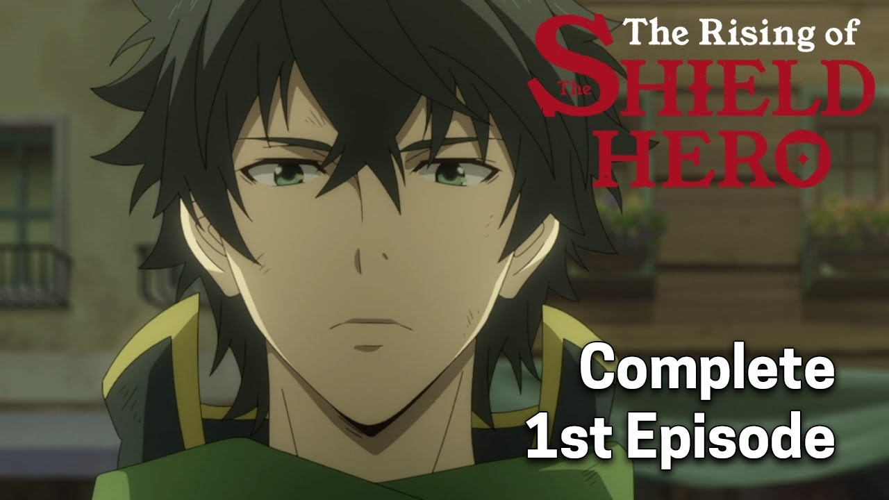 Download The Rising of the Shield Hero Ep. 1 Dub | The Shield Hero