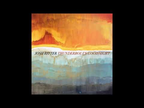 Josh Ritter - Thunderbolt's Goodnight [Official Audio]