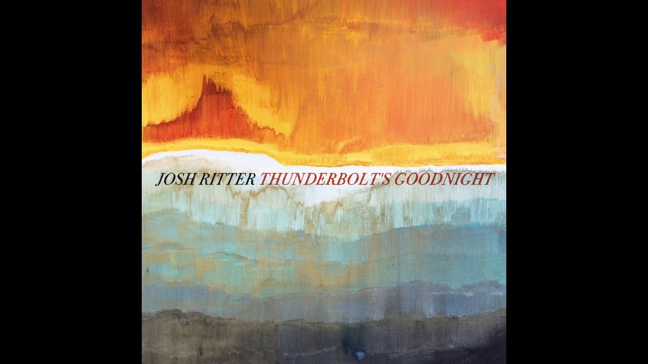 josh-ritter-thunderbolts-goodnight-official-audio-josh-ritter