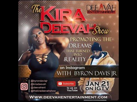 The Kira Deevah Show | Byron Davis Jr