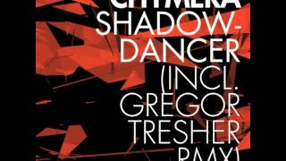 Chymera - Shadowdancer  - Gregor Tresher Remix