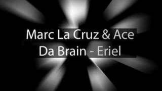 Marc La Cruz & Ace Da Brain - Eriel