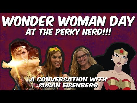 Wonder Woman Day at The Perky Nerd!!! (w/ Susan Eisenberg)