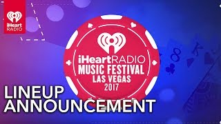 iHeartRadio Music Festival 2017 Lineup
