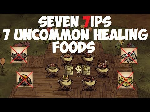 Don't Starve Together → 7 Uncommon Healing Foods (Seven 7ips)