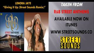 Lenora Jaye - Giving It Up (Street Sounds Remix)  (R&B Street Anthems Vol.1)