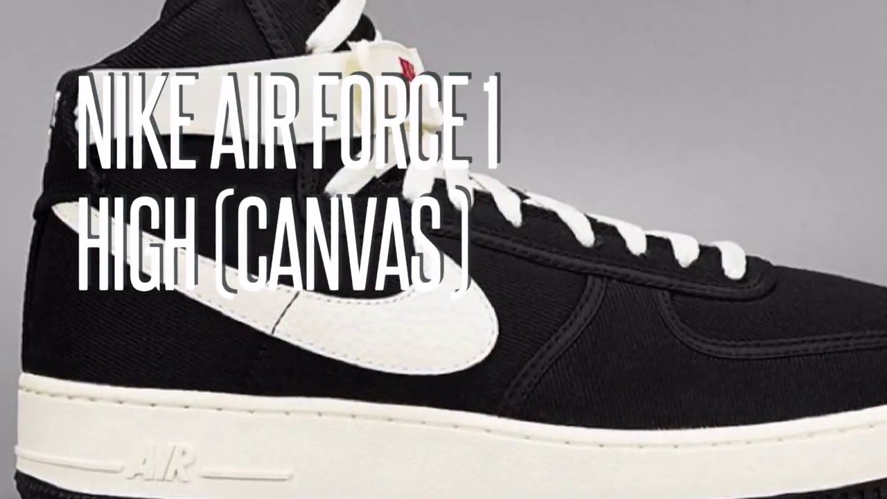 6d6f70a6fe6ac8 NIKE AIR FORCE 1 HIGH (CANVAS)   SNEAKERS STAR - YouTube