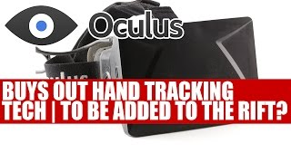Oculus Buys Hand Tracking Tech Company | Skeletal Hand Tracking Tech To Be Added To The Rift?