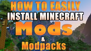 How to easily install Minecraft mods & modpacks - (All minecraft versions - Including 1.11)
