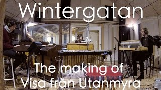Wintergatan - The Making Of Visa Från Utanmyra