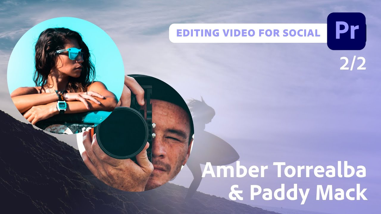 Creating a Travel Video for Social with Amber Torrealba and Paddy Mack - 2 of 2