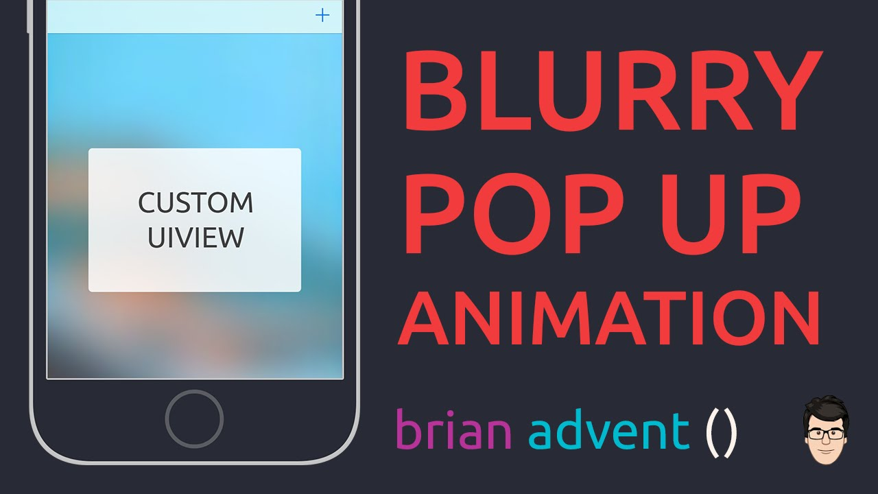 iOS Swift Tutorial: Blurry Pop Up Animation with UIVisualEffects (iOS Blur  Effect)