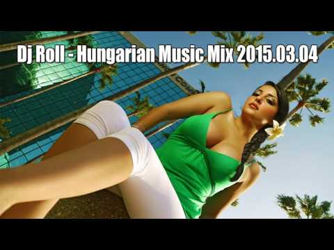 Dj Roll Hungarian Music Mix 2015.03.04