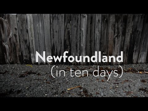 Experience Newfoundland First Hand (in ten days)