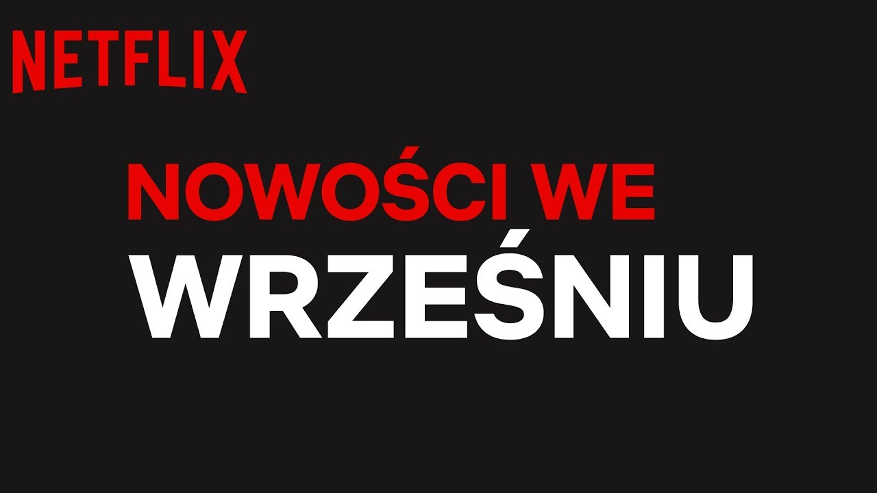 Nowości we wrześniu | Netflix