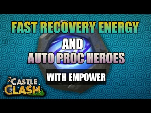 Castle Clash | Fast Recovery Energy And Auto Proc Heroes With Empower